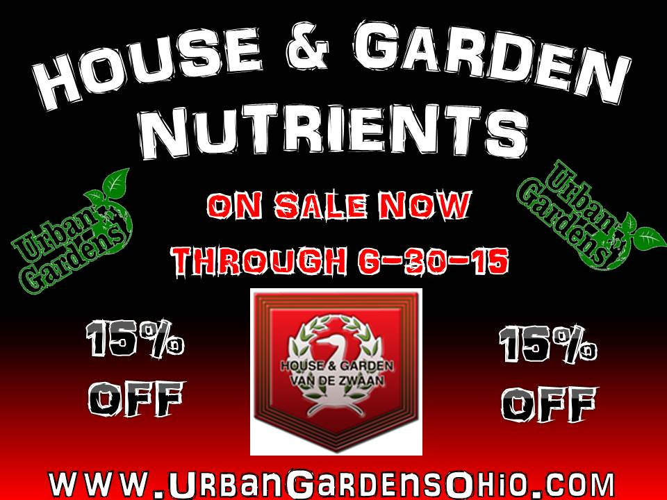 DON'T MISS OUT ON THE HOUSE & GARDEN NUTRIENTS SALE!!!!! | Urban ...